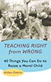 Teaching Right from Wrong, Arthur Dobrin, 0425178226