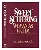 Sweet Suffering, Natalie Shainess, 0672527669