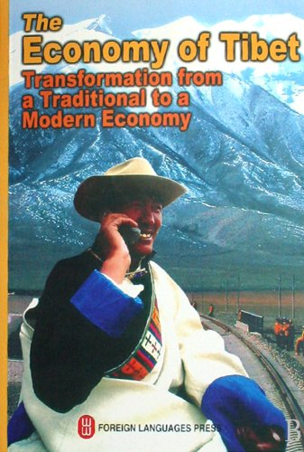 The Economy of Tibet: Transformation from a Traditional to a Modern Economy by Foreign Languages Press