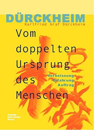 Vom doppelten Ursprung des Menschen: Verheissung - Erfahrung - Auftrag Taschenbuch – 8. August 2009 Karlfried Graf Dürckheim Johanna Nordländer Verlag 3937845259 Statistik)