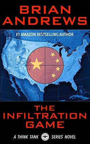 The Infiltration Game: A Think Tank Series Novel by [Andrews, Brian]