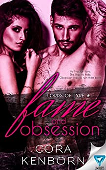 Fame And Obsession (Lords Of Lyre Book 1) by [Kenborn, Cora]