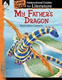 My Father's Dragon (Great Works: Instructional Guides for Literature) by Ashley Scott (2014-05-01)