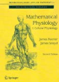 Mathematical Physiology, Keener, James P. and Sneyd, James, 0387094199
