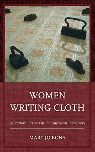 Women Writing Cloth: Migratory Fictions in the American Imaginary