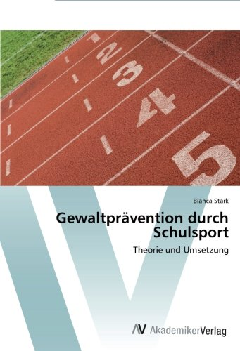 Gewaltprävention durch Schulsport: Theorie und Umsetzung