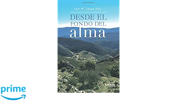 Desde el fondo del alma (Poesía): Amazon.es: Ruiz, Luis Mª Duque ...