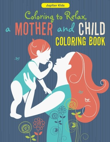 Coloring Relax Mother Child Book