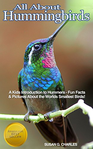 Animal Books: Hummingbirds: All About Hummingbirds, A Kids Introduction - Fun Facts & Pictures About the Smallest Birds: Children's Picture Book,Perfect for Bedtime & Young Readers, 6-12 Years Old Hummingbirds Animals