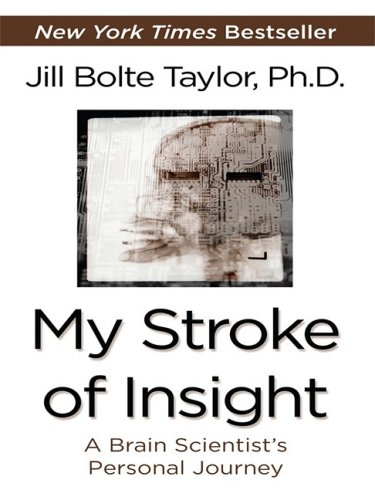 Download My Stroke of Insight: A Brain Scientist's Personal Journey (Thorndike Press Large Print Core Series) ebook