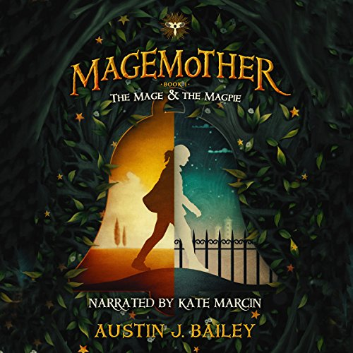 The Mage and the Magpie: Magemother, Book 1