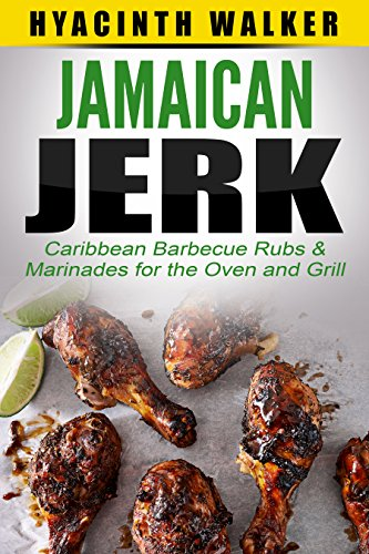 Caribbean Marinade (Jamaican Jerk: Caribbean Barbecue Rubs & Marinades for the Oven and Grill)