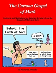 The Cartoon Gospel of Mark (The Cartoon Gospel Series Book 2)