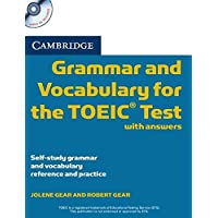 Cambridge Grammar and Vocabulary for the TOEIC Test with Answers and Audio CDs (2): Self-study Grammar and Vocabulary…