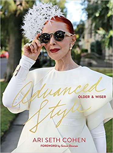 Advanced Style : Older And Wiser by Ari Seth Cohen