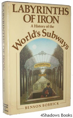 Labyrinths of Iron, a History of the World's Subways (Best Subway Systems In The World)