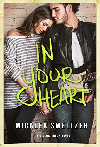 In Your Heart (Willow Creek Book 3) (All My Life Has Been A Series)
