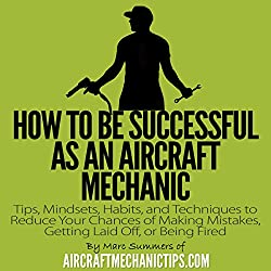 How to Be Successful as an Aircraft Mechanic