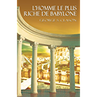 L'homme le plus riche de Babylone / The Richest Man in Babylon (French Edition)