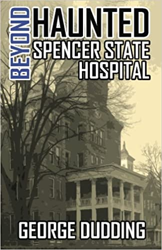 Amazon com: Beyond Haunted Spencer State Hospital (9781540511911