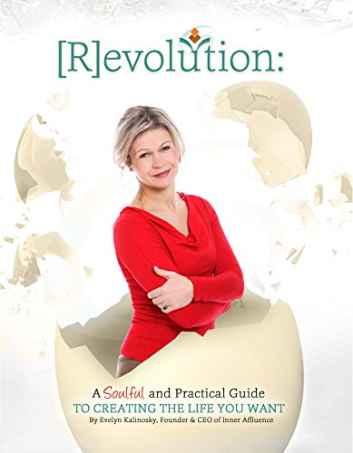 [R]evolution: A Soulful and Practical Guide to Creating the Life You Want