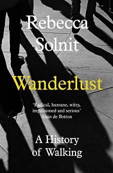 Wanderlust: A History of Walking (English Edition) de [Solnit, Rebecca]