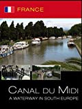 France - Canal Du Midi - A Waterway in South Europe