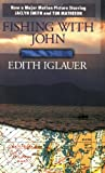 Fishing with John, Edith Iglauer, 1550170481
