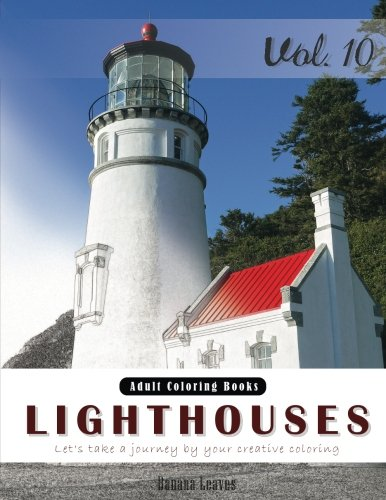 Lighthouses: Places Grey Scale Photo Adult Coloring Book, Mind Relaxation Stress Relief Coloring Book Vol10.: Series of coloring book for adults, ... 8.5