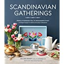 Scandinavian Gatherings: From Afternoon Fika to Midsummer Feast: 70 Simple Recipes & Crafts for Everyday Celebrations