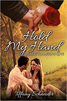 Book Hold My Hand: Secrets To Lasting Love by Mrs. Tiffany Schneider (2015-04-07)