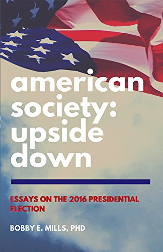 American Society: Upside Down: Essays on the 2016 Presidential Election