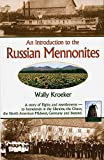 img - for Introduction to Russian Mennonites: A Story Of Flights And Resettlements-- To Homelands In The Ukraine, The Chaco, T by Wally Kroeker (2005-04-01) book / textbook / text book