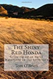 The Shiny Red Honda, Tom O'Brien, 1494844931