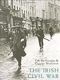 The Irish Civil War, Tim Pat Coogan and George Morrison, 1841880205