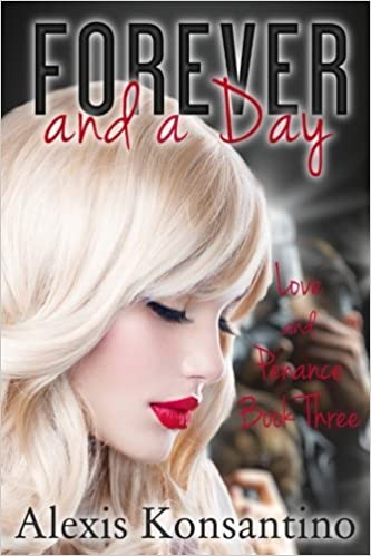 Forever and a Day, Love and Penance Book Three (Volume 3) by Alexis Konsantino (2015-10-05)