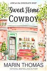Sweet Home Cowboy (Love at the Chocolate Shop Book 9)