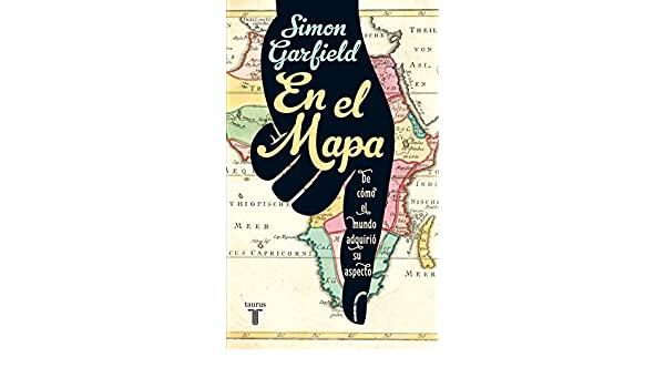 Amazon.com: En el mapa. De cómo el mundo adquirió su aspecto (Spanish Edition) eBook: Simon Garfield: Kindle Store