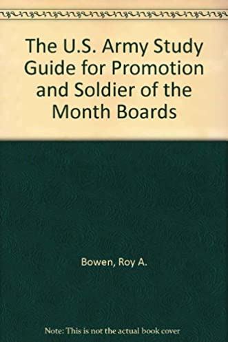 u s army soldiers promotion board study guide roy bowen rh amazon com u.s. army board study guide portable u s army board study guide version 5.3 pdf