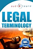 Legal Terminology AudioLearn: Top 500 Legal Terminology Words You Must Know!
