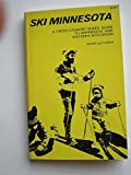 Ski Minnesota: A Cross Country Skier s Guide to Minnesota and Western Wisconsin