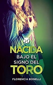 Nacida Bajo El Signo del Toro par Florencia Bonelli