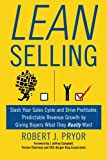 Lean Selling: Slash Your Sales Cycle and Drive Profitable, Predictable Revenue Growth by Giving Buyers What They Really Want