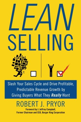 Download Lean Selling: Slash Your Sales Cycle and Drive Profitable, Predictable Revenue Growth by Giving Buyers What They Really Want ebook