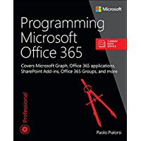 Programming Microsoft Office 365 (includes Current Book Service): Covers Microsoft Graph, Office 365 applications…