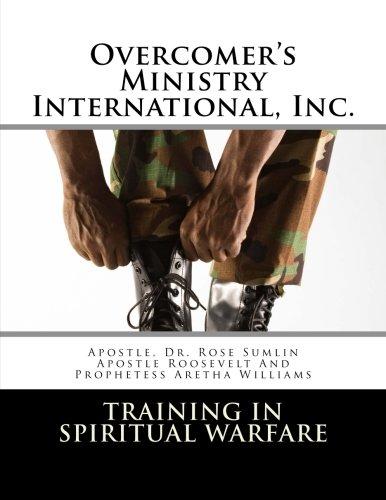 Overcomer's Ministry International, Inc.: Training in Spiritual Warfare