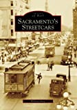 Sacramentos Streetcars (Images of Rail)