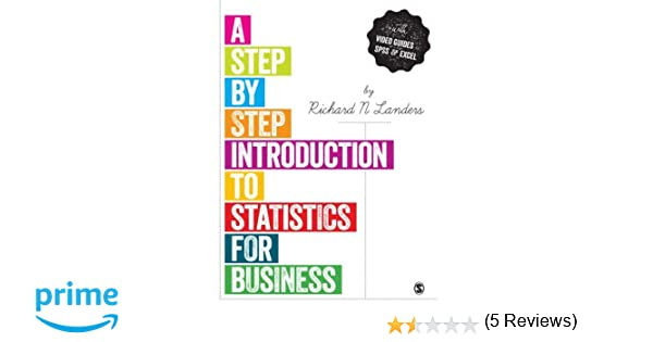 Amazon a step by step introduction to statistics for business amazon a step by step introduction to statistics for business 9781446208212 richard n landers books fandeluxe Images