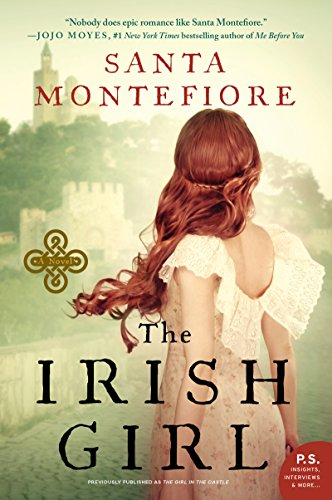 The The Irish Girl: A Novel (Deverill Chronicles) by [Montefiore, Santa]