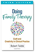 Doing Family Therapy, Third Edition: Craft and Creativity in Clinical Practice (The Guilford Family Therapy)